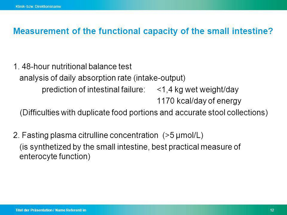 Measurement of the functional capacity of the small intestine