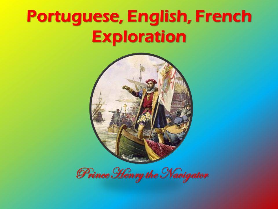 Portuguese, English, French Exploration