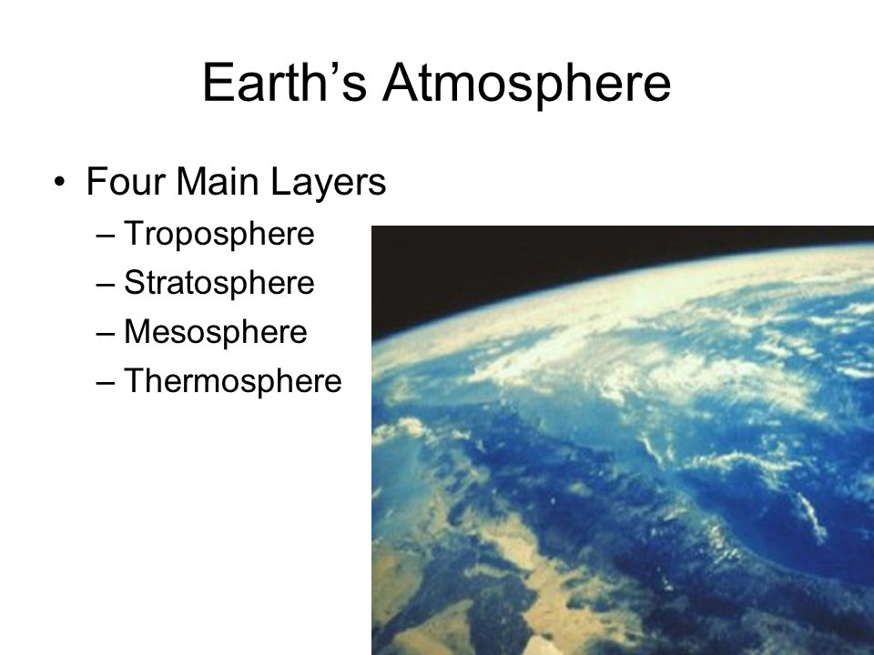 Earth's Atmosphere Four Main Layers Troposphere Stratosphere