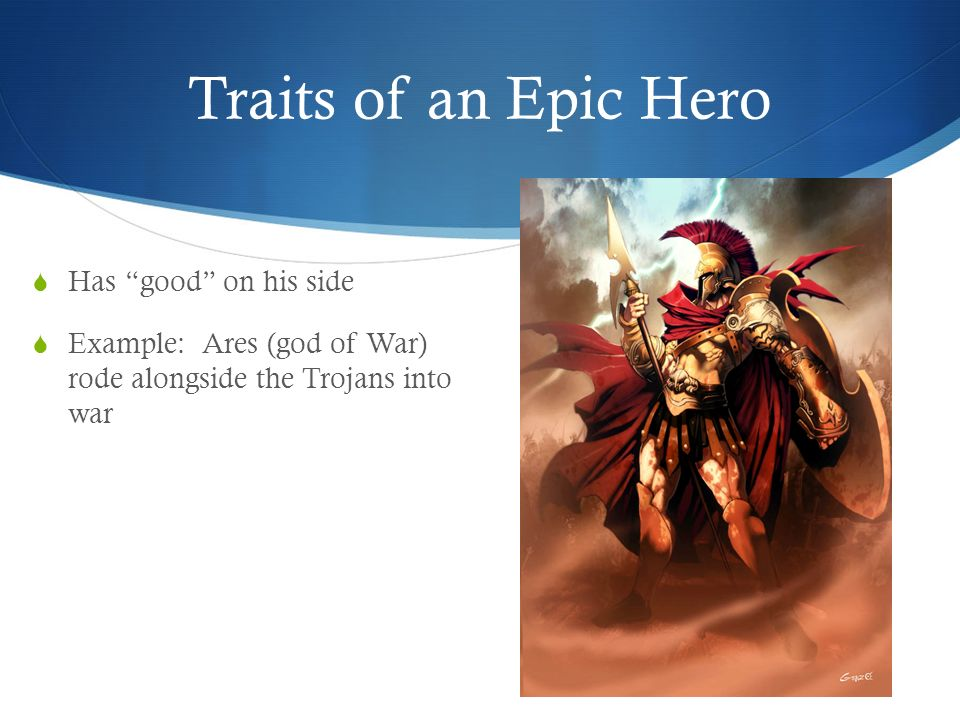 the traits of heroism in the war A hero (masculine) or heroine (feminine) is a real person or a main character of a literary work who, in the face of danger, combats adversity through feats of ingenuity, bravery or strength the original hero type of classical epics did such things for the sake of glory and honor.