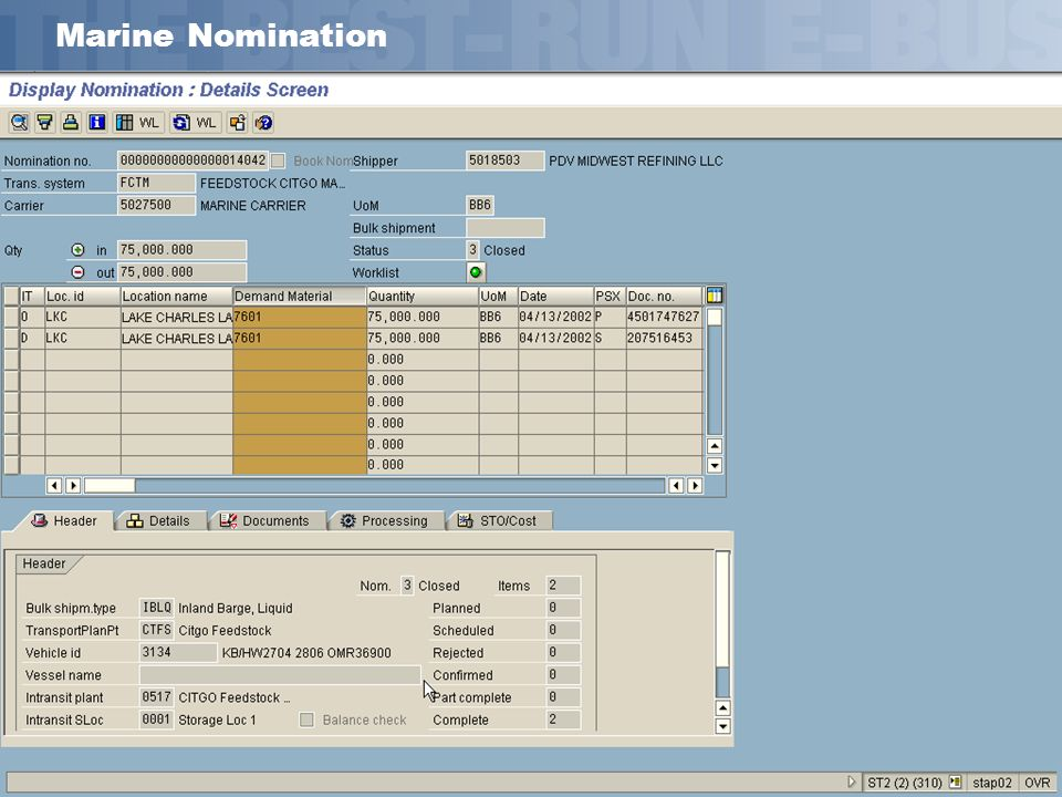Marine NominationMarine nominations not much different except for UOM and material at item level.