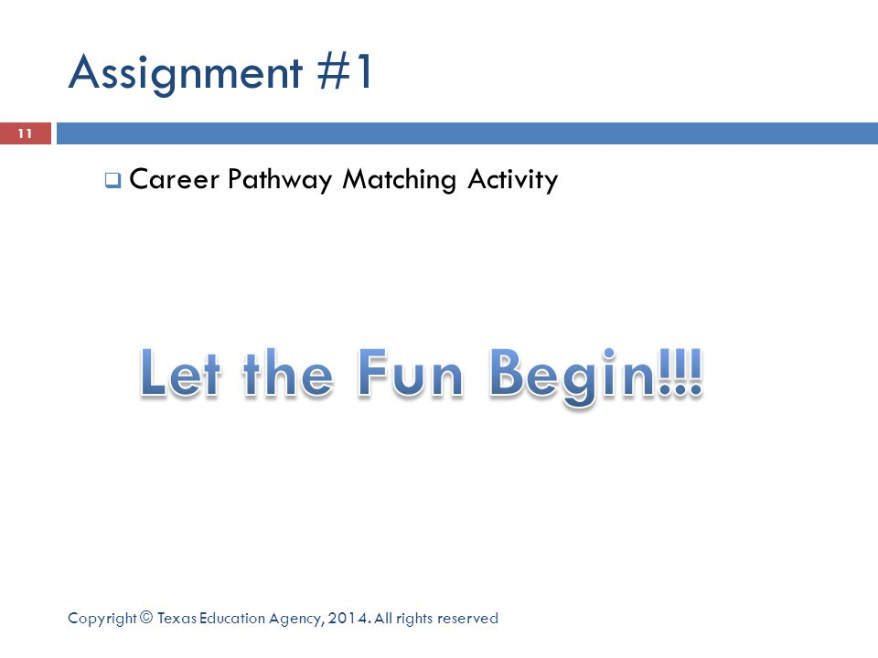 Let the Fun Begin!!! Assignment #1 Career Pathway Matching Activity