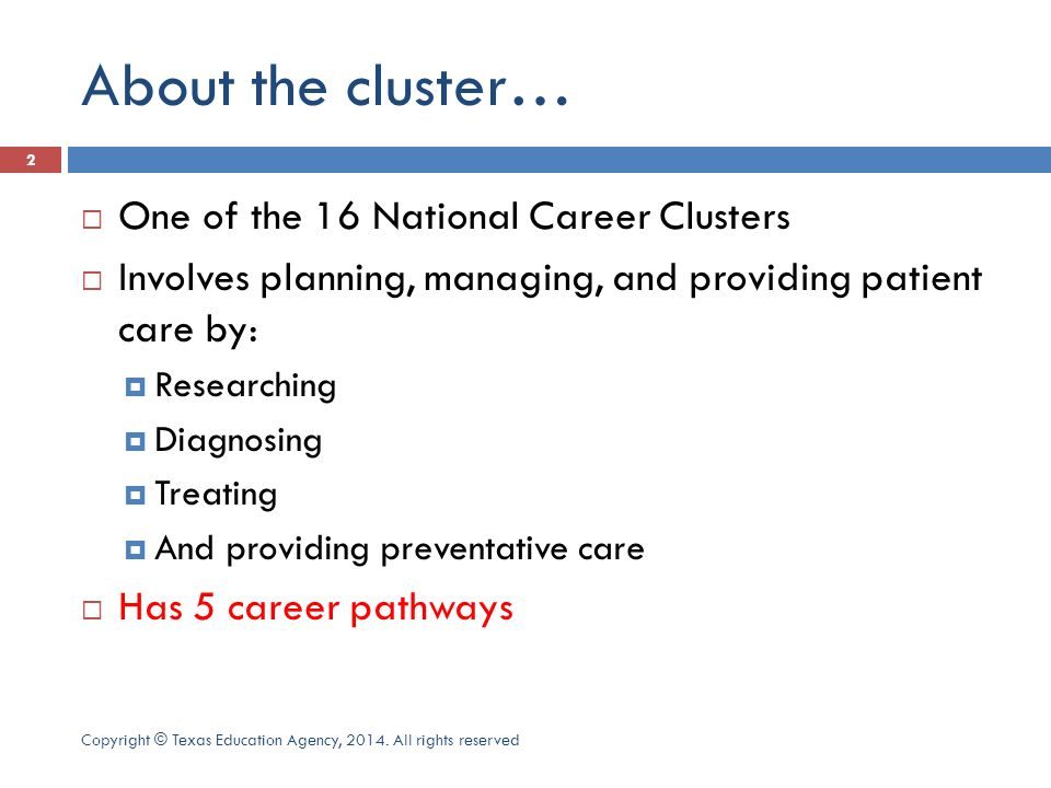About the cluster… One of the 16 National Career Clusters