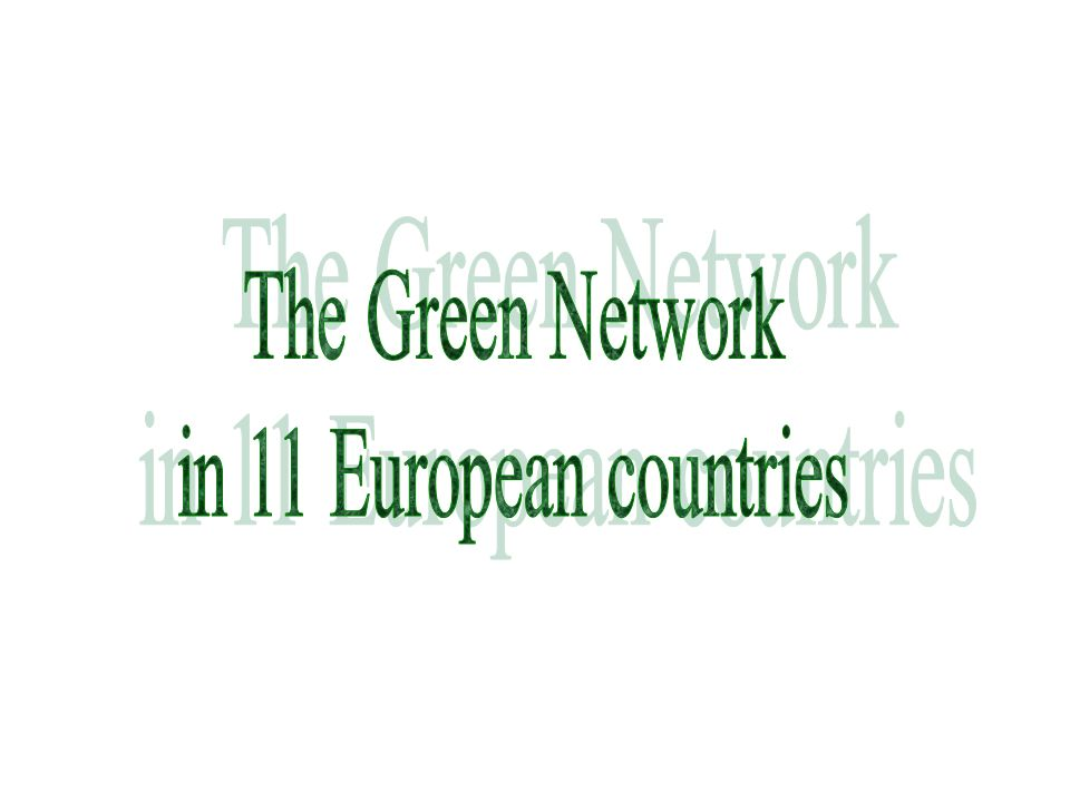 The Green Network in 11 European countries