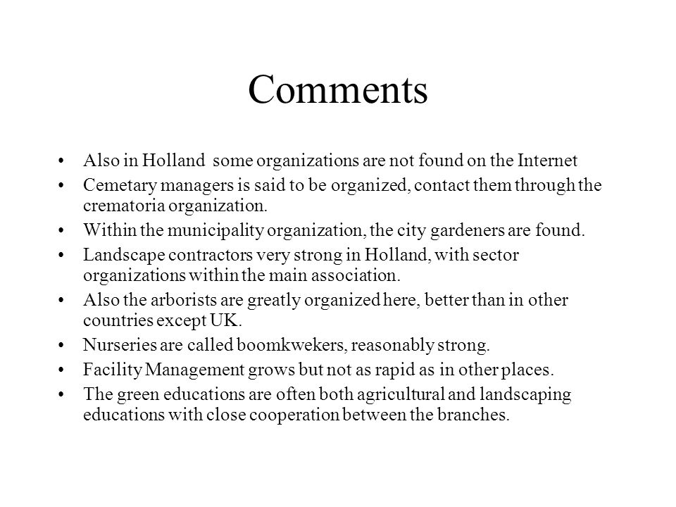 Comments Also in Holland some organizations are not found on the Internet.