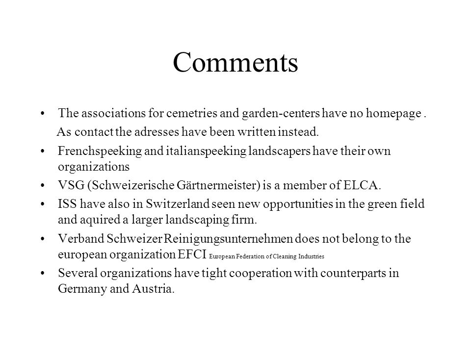 Comments The associations for cemetries and garden-centers have no homepage . As contact the adresses have been written instead.