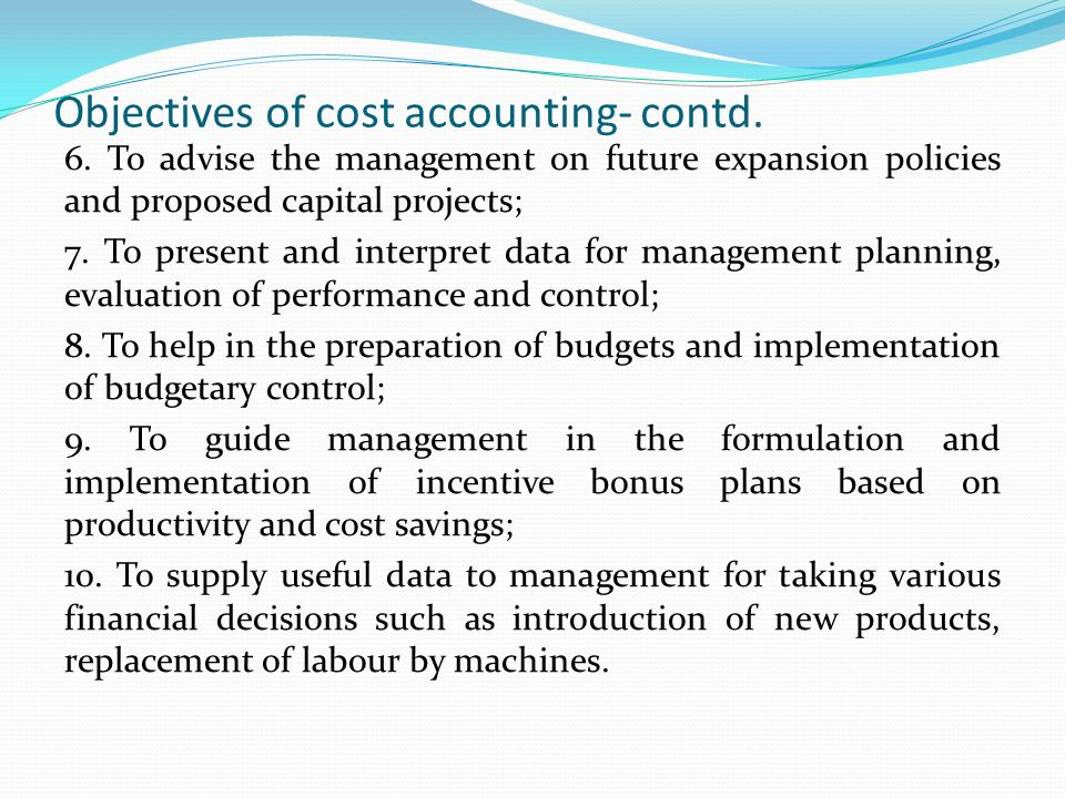 Objectives of cost accounting- contd.