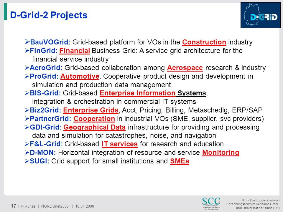 D-Grid-2 Projects BauVOGrid: Grid-based platform for VOs in the Construction industry.