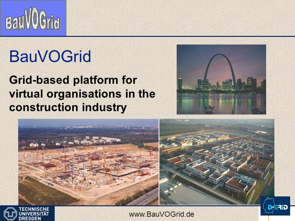 BauVOGrid Grid-based platform for virtual organisations in the construction industry