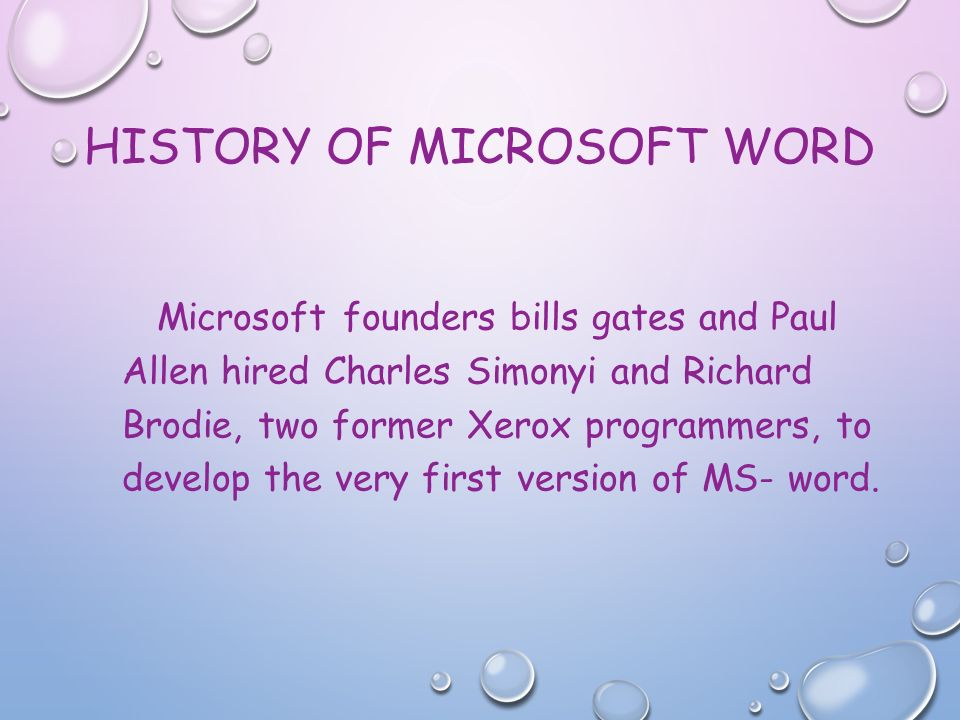 the history of microsoft word Microsoft word refers to an editable format that allows a user to edit the text by using a number of features this application is word processing software released in 1983 as multi-tool.