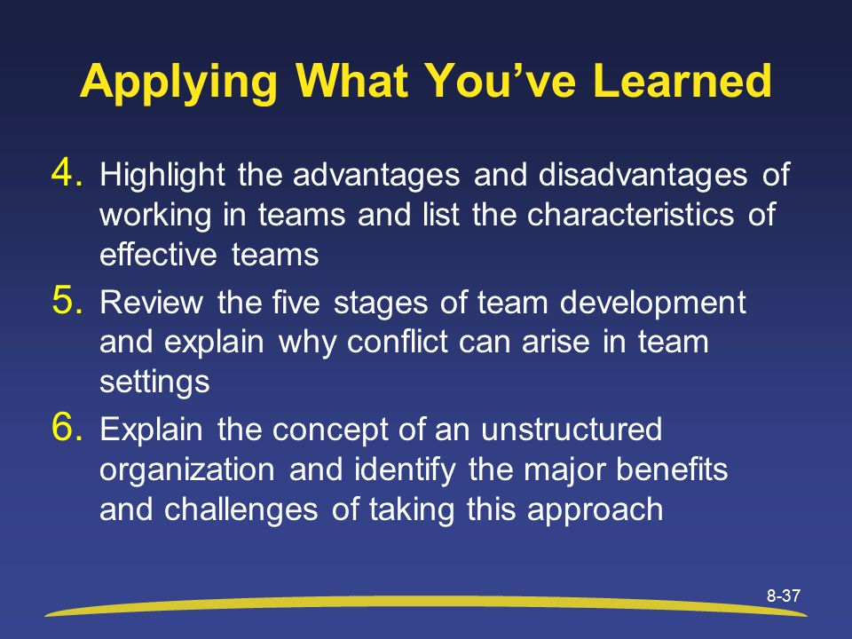37 applying what youve learned highlight the advantages and disadvantages of working - Working On A Team Advantages And Disadvantages