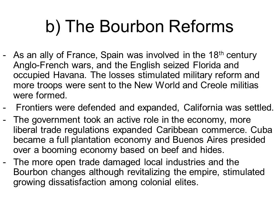 bourbon reforms More broadly, her research examines the history of documents, the period of  bourbon reforms in the eighteenth century, and the history of empire.