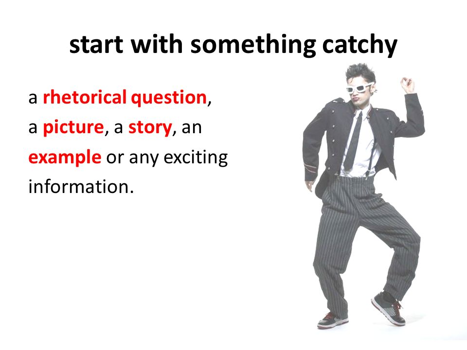 start with something catchy