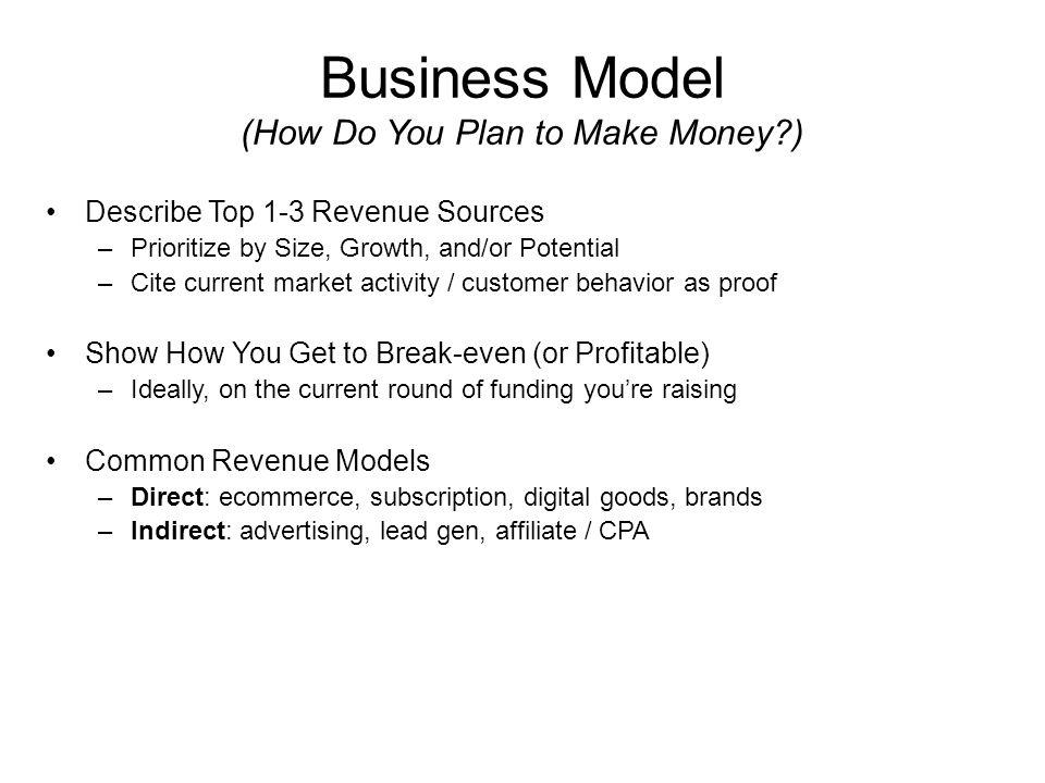 Business Model (How Do You Plan to Make Money )