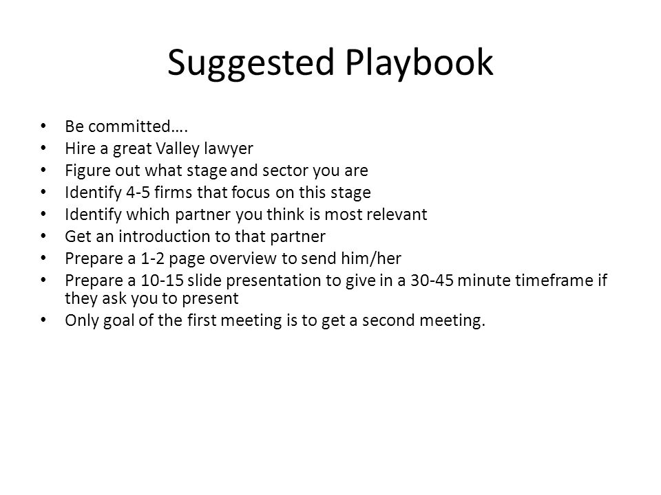 Suggested Playbook Be committed…. Hire a great Valley lawyer