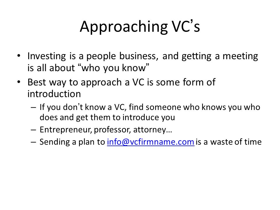 Approaching VC's Investing is a people business, and getting a meeting is all about who you know