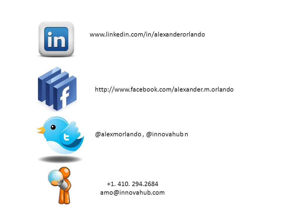 www.linkedin.com/in/alexanderorlando http://www.facebook.com/alexander.m.orlando. @alexmorlando , @innovahub n.