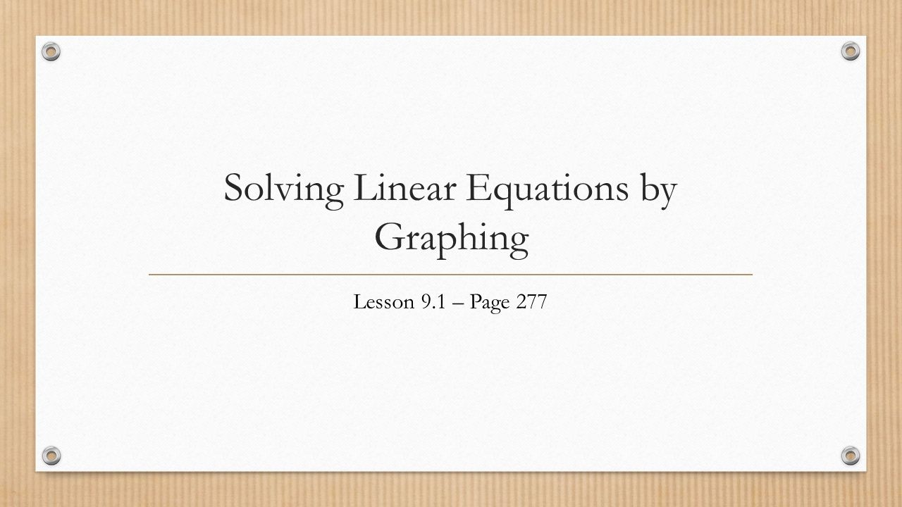 Solving Linear Equations by Graphing