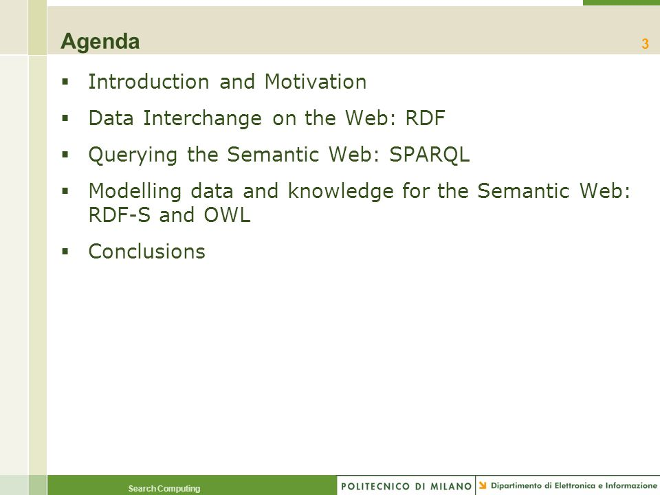 Agenda Introduction and Motivation Data Interchange on the Web: RDF