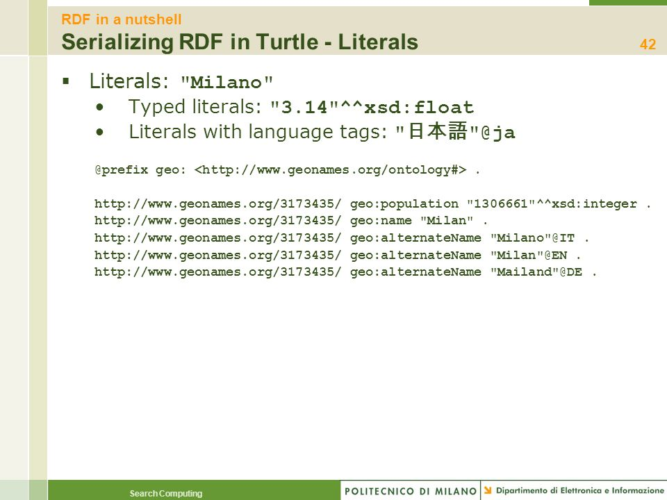 RDF in a nutshell Serializing RDF in Turtle - Literals