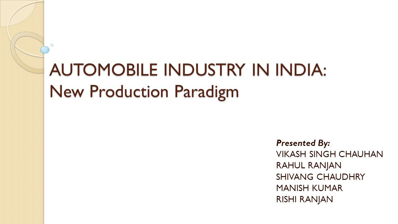 automobile industries in india new production paradigm Roadmap for lean implementation in indian automotive component manufacturing industry:  automobile production in india,  india automobile & ancillary industries.