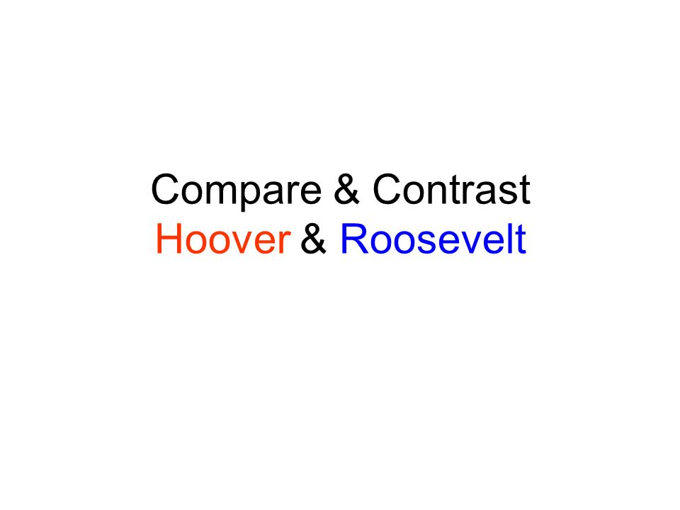 Compare Contrast Hoover Roosevelt