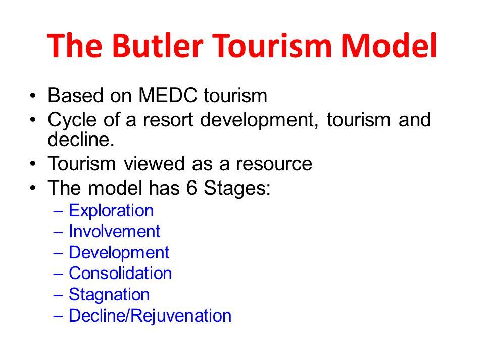 butler s model of tourism The use of lourenço´s model is a subject to be further analysed, particularly in  areas  in the eighties, butler adapted the life cycle product model to the tourism .