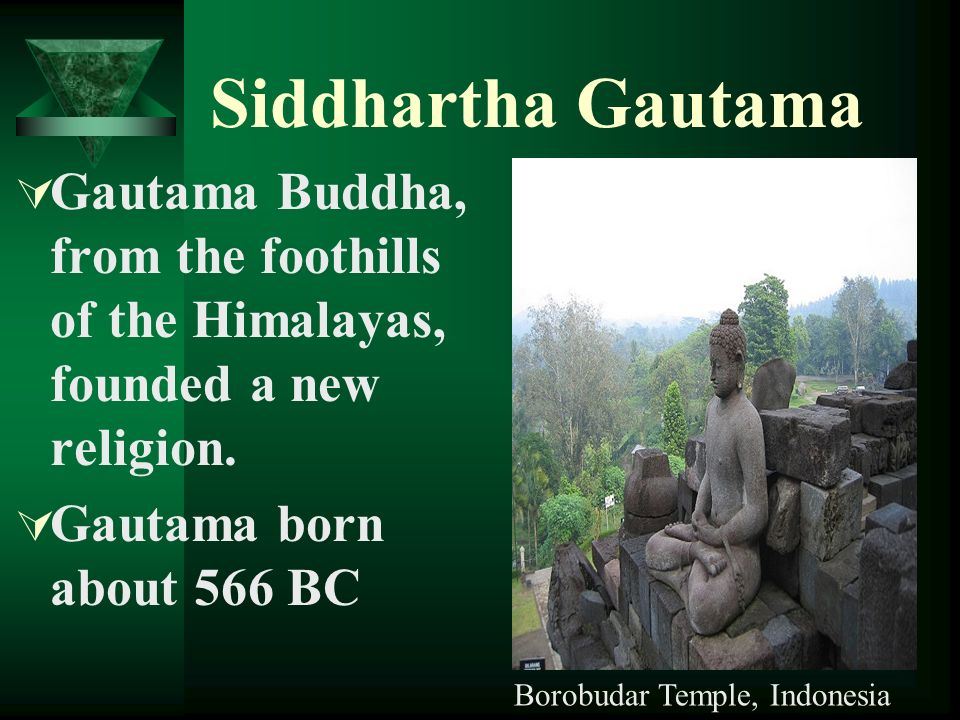 """siddhartha gautama and the impact of Home → sparknotes → literature study guides → siddhartha → study questions siddhartha is driven to extremes by a samana,"""" the effects of this."""