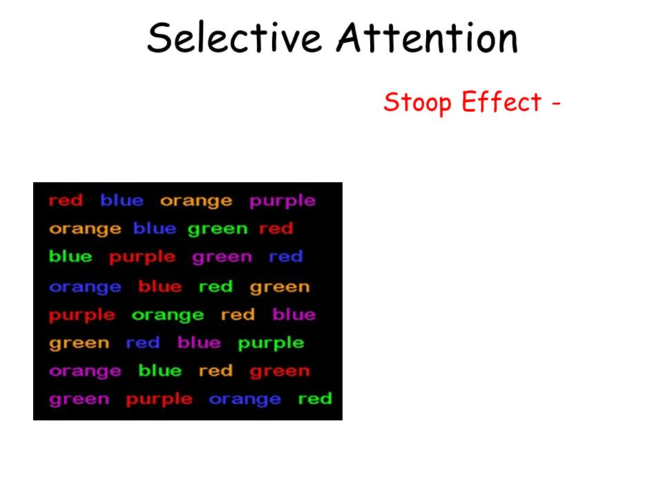 explain with examples the selective attention in our perceptual process This has been resolved by research showing that the effects of attention can be observed from neural regions supporting early perceptual processing all the way to for example, children from lower socio-economic backgrounds show reduced effects of selective attention on early neural processing relative to their peers.