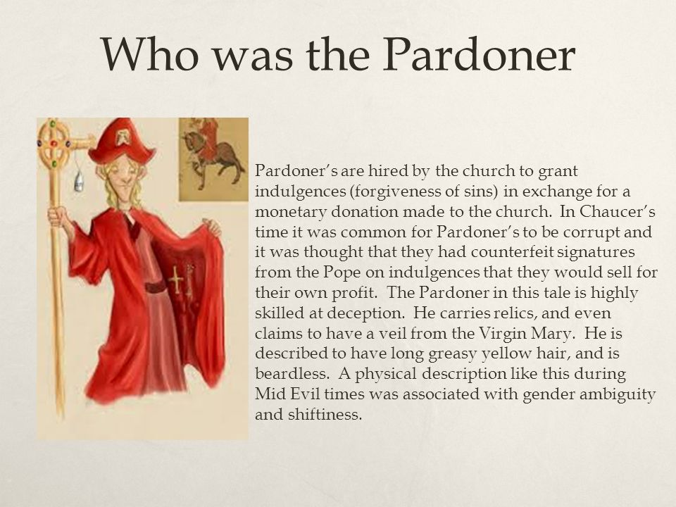 an analysis of the pardoner and his relics Obama, the pardoner, and his tale  analysis of the pardoner's tale has been devoted to the cognitive dissonance of a prototypical pardoner's audience, willing dupes sincerely believing in a .