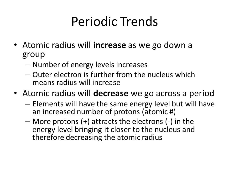 Periodic trends periodic table is arranged by atomic number groups 6 periodic trends atomic radius will increase as we go urtaz Images