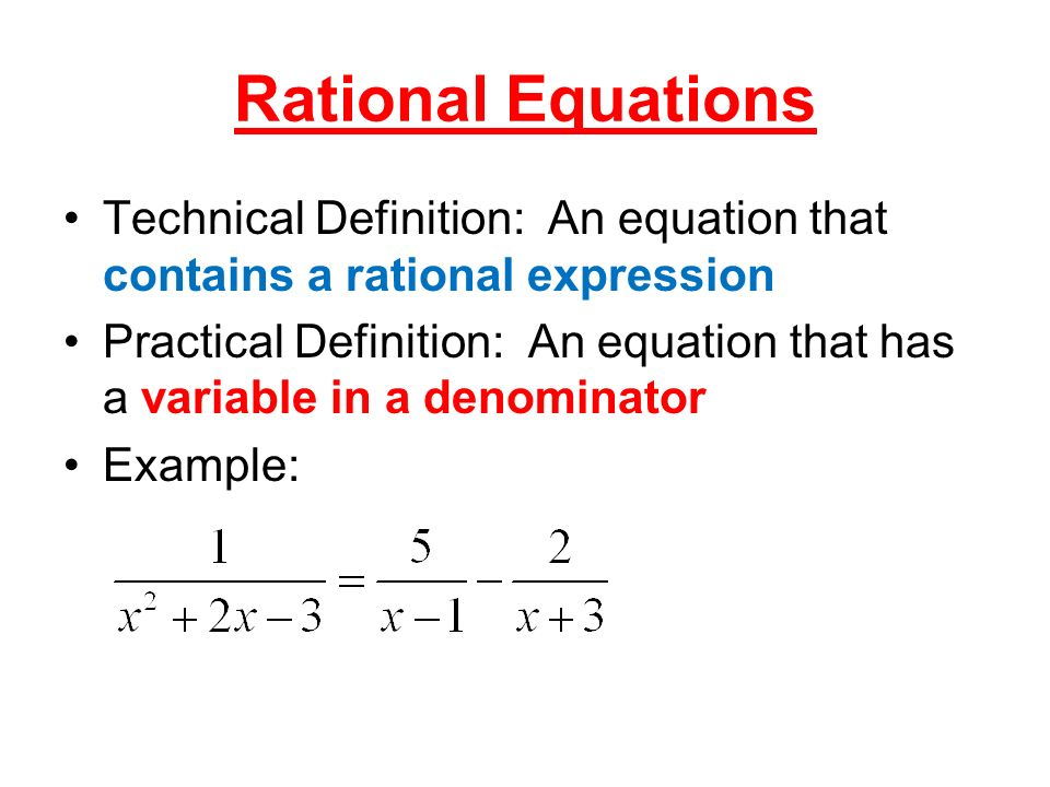 rational equations technical definition an equation that