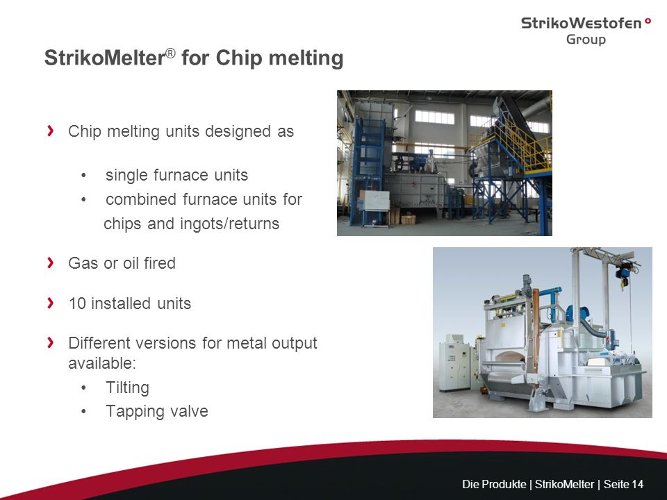 StrikoMelter® for Chip melting