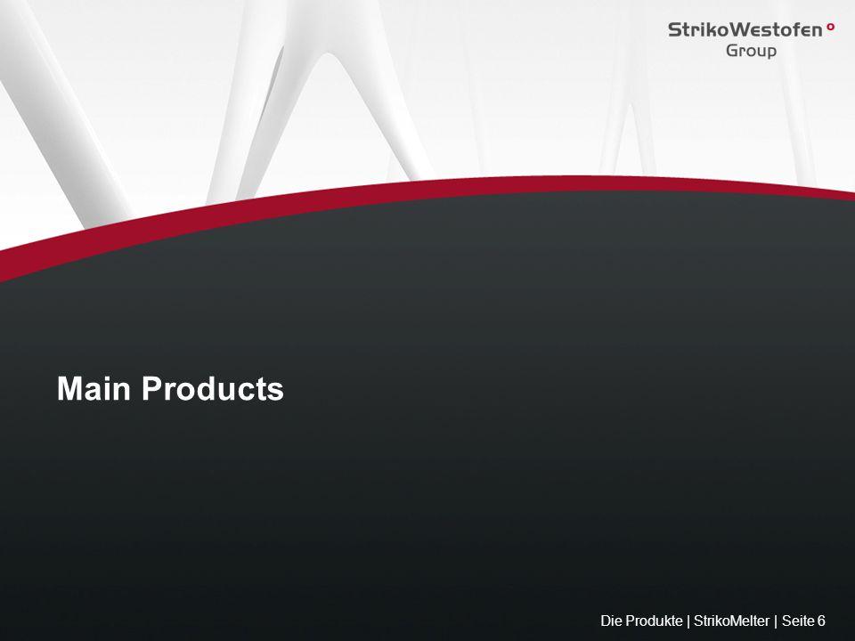 Main Products Die Produkte | StrikoMelter | Seite 6