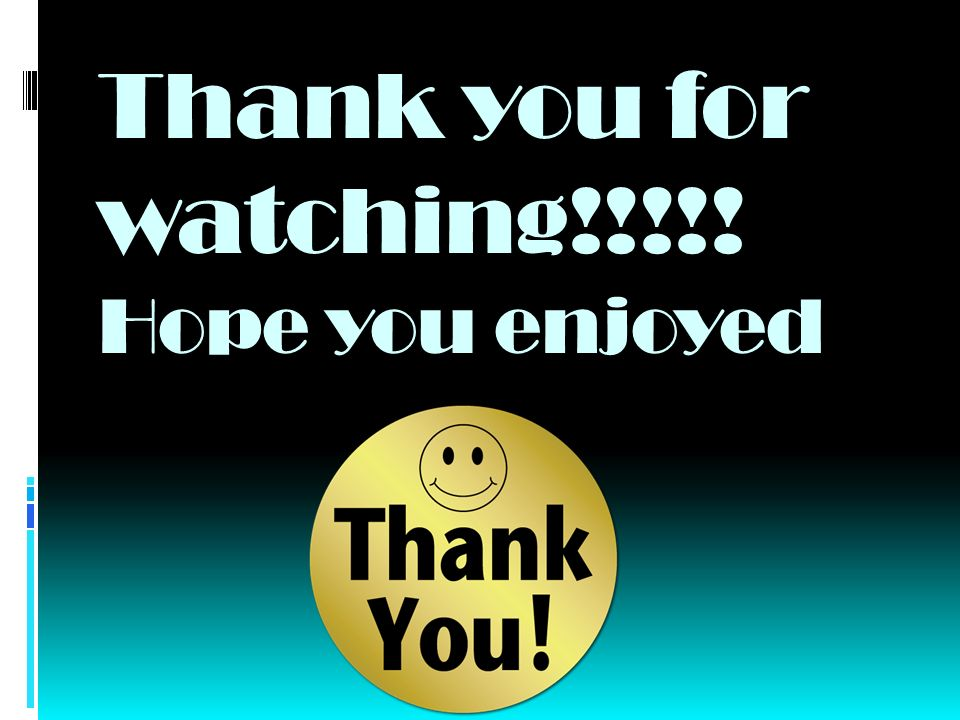 Thank you for watching!!!!! Hope you enjoyed