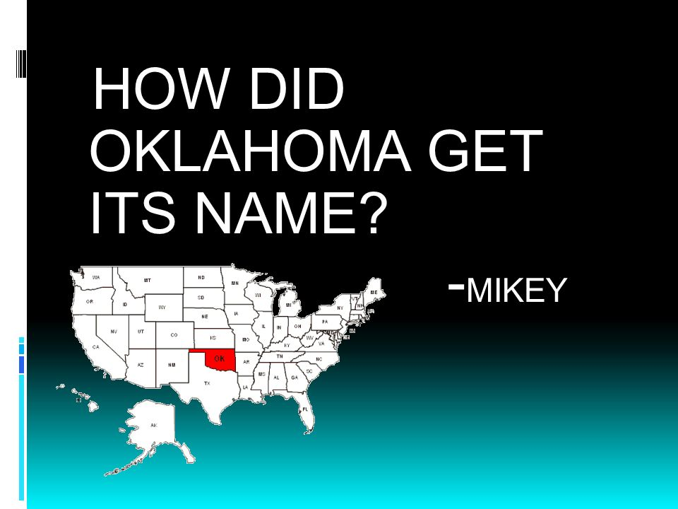 HOW DID OKLAHOMA GET ITS NAME -MIKEY