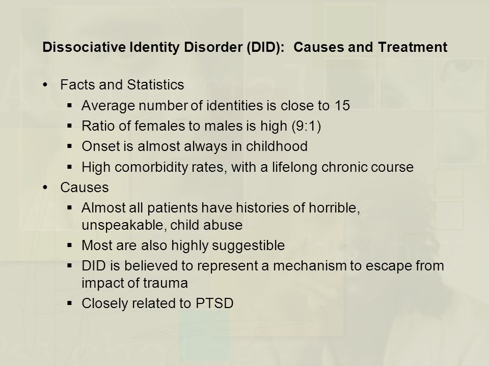 the dissociative identity disorder causes symptoms and treatment Dissociative identity disorder: find the most comprehensive real-world symptom  and treatment data on dissociative identity disorder at patientslikeme.