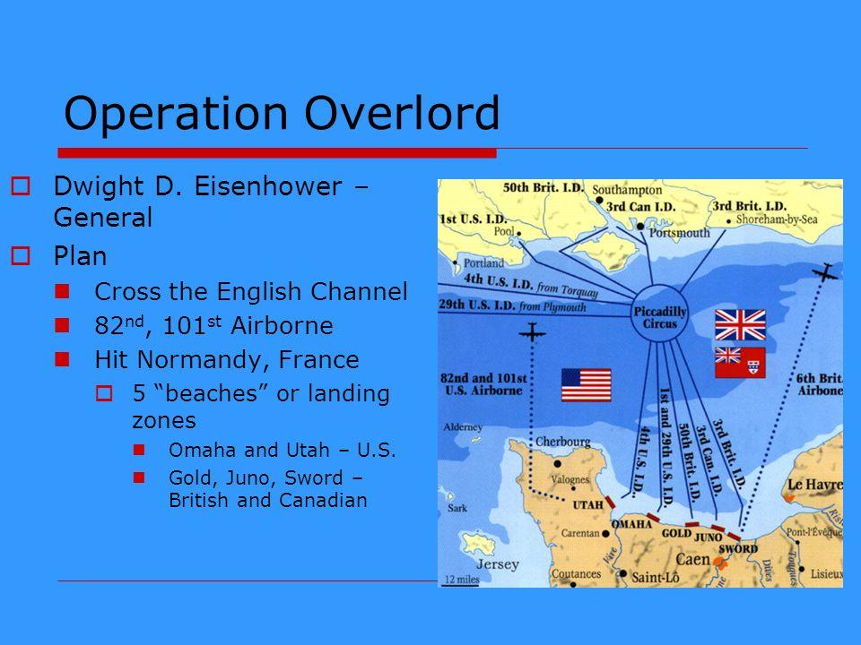 Operation Overlord Dwight D. Eisenhower – General Plan