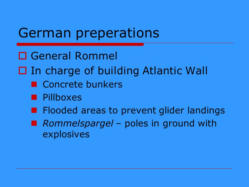 German preperations General Rommel In charge of building Atlantic Wall