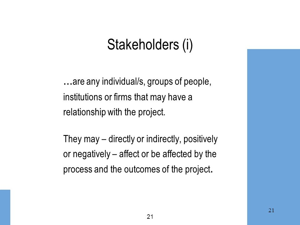 Stakeholders (i) ...are any individual/s, groups of people,