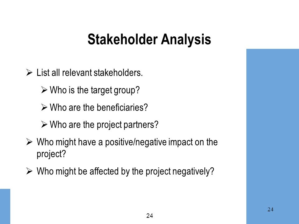 Stakeholder Analysis List all relevant stakeholders.
