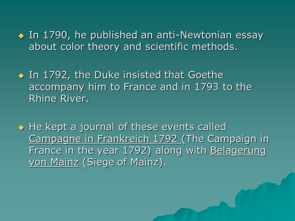 In 1790, he published an anti-Newtonian essay about color theory and scientific methods.