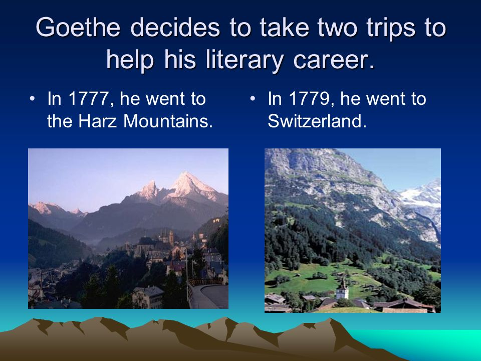 Goethe decides to take two trips to help his literary career.