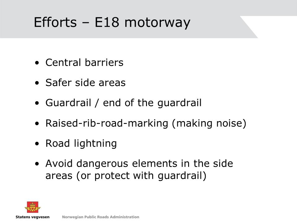 Efforts – E18 motorway Central barriers Safer side areas