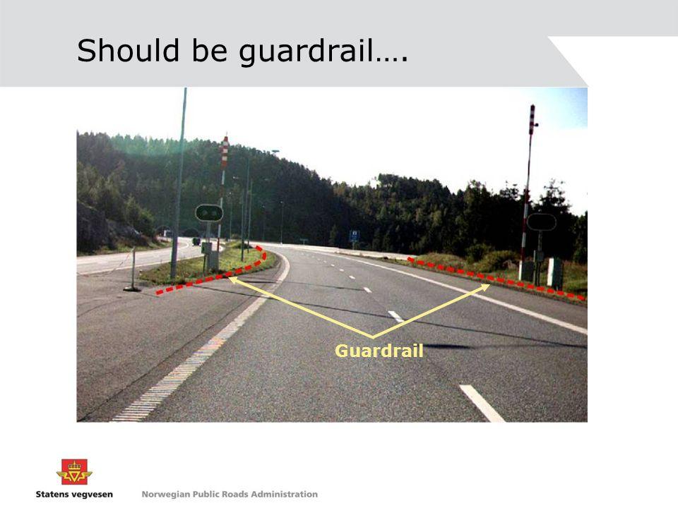Should be guardrail…. Guardrail