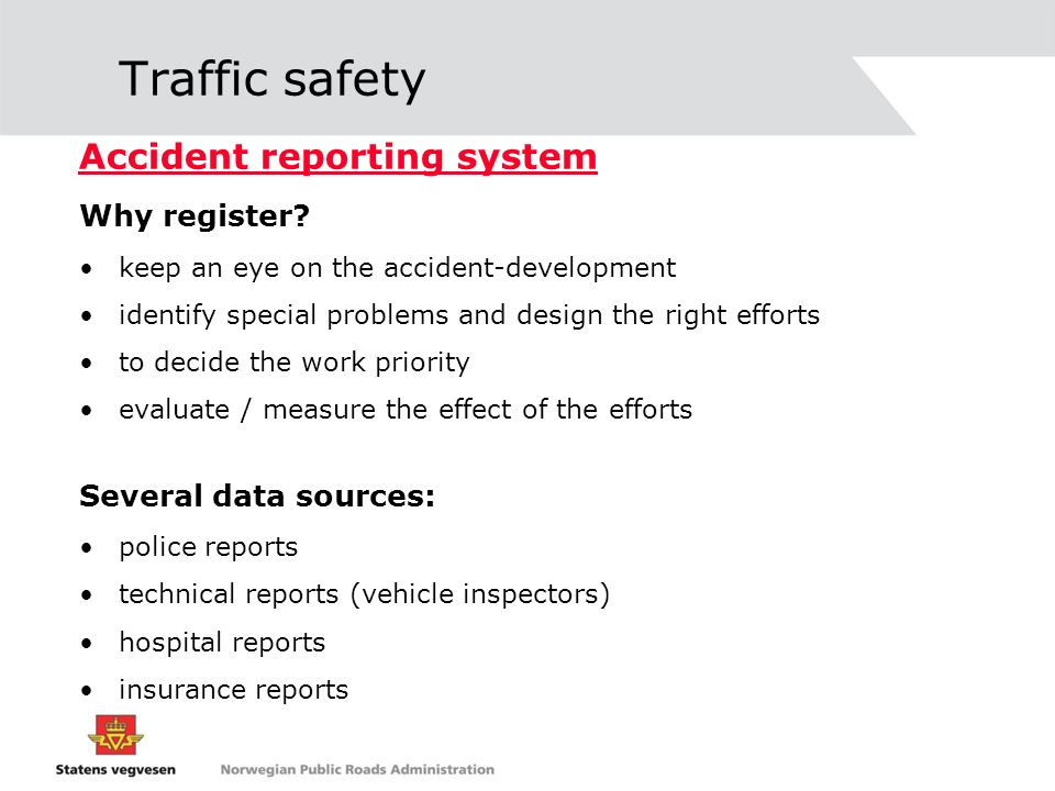 Traffic safety Accident reporting system Why register