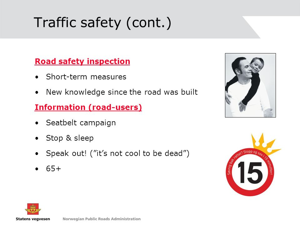 Traffic safety (cont.) Road safety inspection Short-term measures
