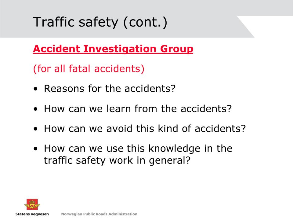 Traffic safety (cont.) Accident Investigation Group
