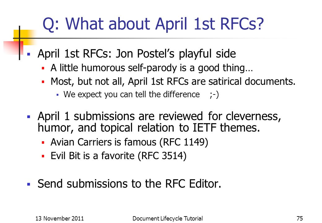 Q: What about April 1st RFCs