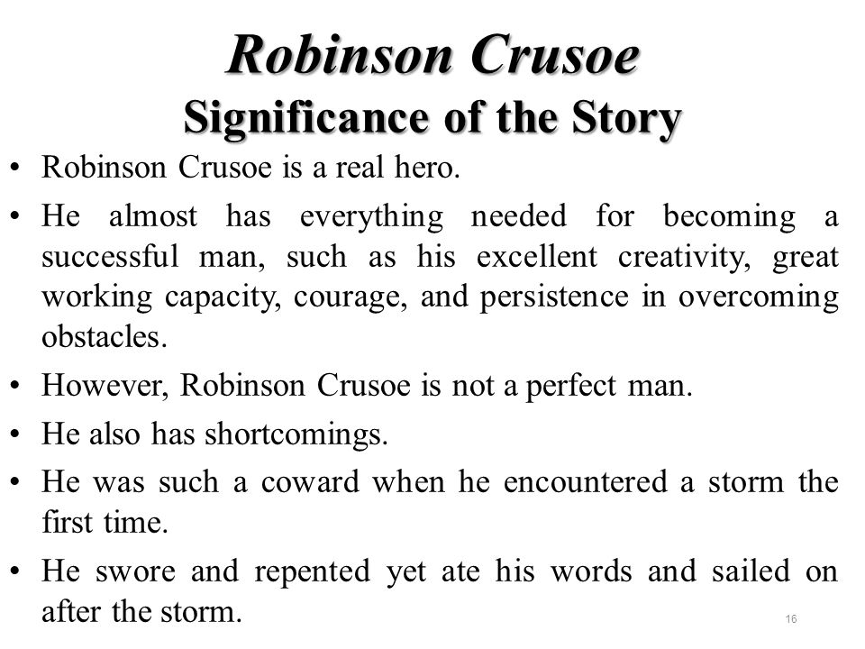 the story of robinson crusoe can Daniel defoe's robinson crusoe was inspired by the story of alexander selkirk, a scottish sailor who went to sea in 1704 this is the book review.